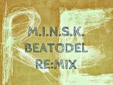 M.I.N.S.K. «Beatodel Re:Mix /RAN108CD/» 2013 (Rap-A-Net)