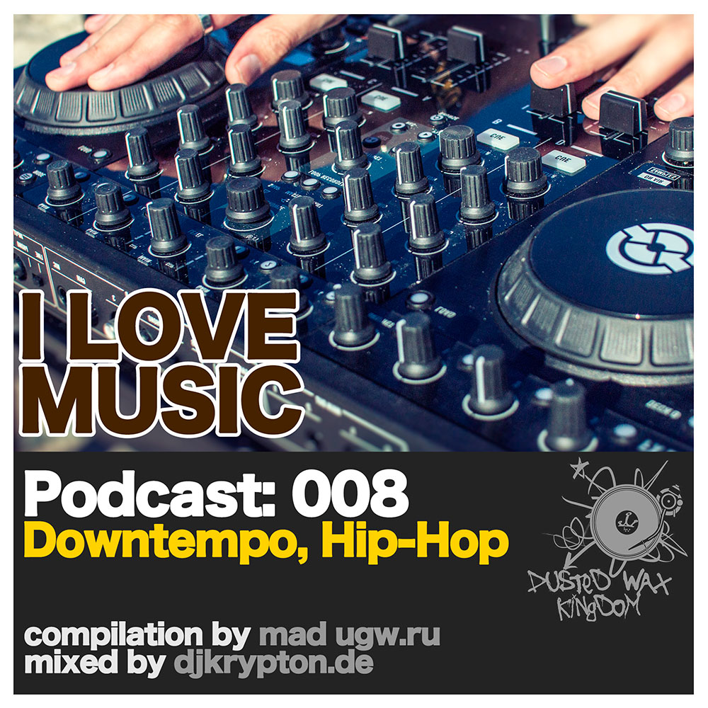 Podcast-–-I-Love-Music-008---Downtempo,-Hip-Hop---2013-cover