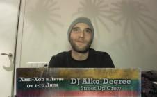 DJ Alko-Degree (Street Up Crew) «Хип-Хоп В Литве: от 1-го Лица» 2015