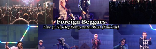 Foreign Beggars • Live @ HipHopKemp 2010.08.21 [Full Cut]