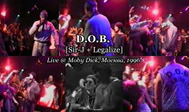 D.O.B. [Sir-J + Legalize] • Live @ Moby Dick, Москва, 1996