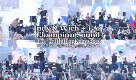 Indy & Wich + LA4 & Champion Sound • live @ Hip Hop Kemp 2016