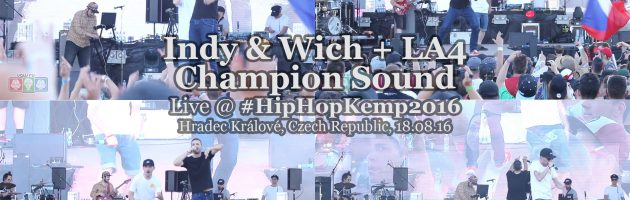 Indy & Wich + LA4 & Champion Sound • live @ Hip Hop Kemp 2016