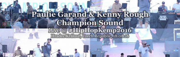 Paulie Garand & Kenny Rough + Champion Sound • live @ Hip Hop Kemp 2016