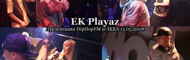 Выступления на презентации HipHopFM @ Ikra, 15.05.2008
