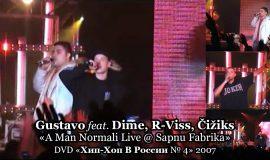 Gustavo + Dime, R-Viss, Čižiks «A Man Normali [Live]» • DVD «Хип Хоп В России № 4» 2007