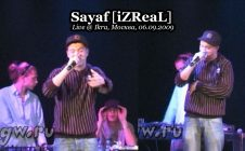 Sayaf [iZReaL] • Live @ Ikra, Москва, 06.09.2009