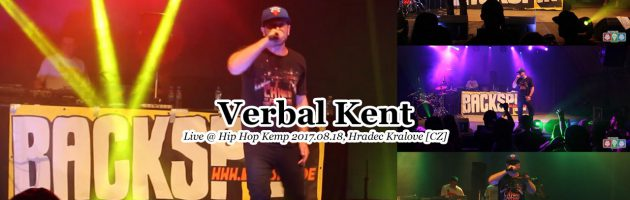 Verbal Kent • Live @ #HipHopKemp2017.08.18, Hradec Kralove [CZ] #HHK2017