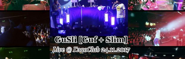 GuSli [Guf + Slim] • Live @ ГлавClub 24-11-2017