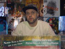 Donciavas (Porno Sound, G&G Sindikatas, Kitokie MС) «Хип-Хоп В Литве: от 1-го Лица» 2018