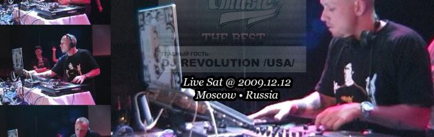DJ Revolution • Live Set @ 2009.12.12 • Moscow • Russia