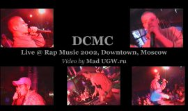 DCMC • Live @ Rap Music 2002 • Downtown • Moscow