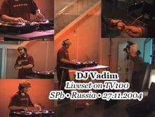 DJ Vadim • Liveset @ TV100 • SPb • Russia • 27.11.2004