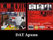 K.M.Evil «СпецEVILизация» • DAT Архив