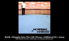 Kirik «Steppin Into The Life Pieces /AHR001CD/» 2004 (A-Hu-Li Records)