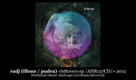 radj (illone / pudra) «leftovers ep /AHR127CD/» 2012