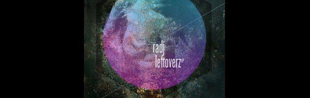 radj (illone / pudra) «leftovers ep /AHR127CD/» 2012