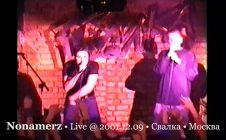 Nonamerz • Live @ Свалка • Москва • 2001.12.09