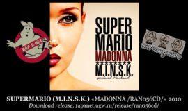 SUPERMARIO (M.I.N.S.K.) «MADONNA /RAN056CD/» 2010 (Rap'A Net)