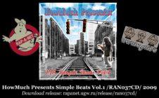 HowMuch Presents Simple Beats Vol.1 /RAN037CD/ 2009 (Rap'A Net)
