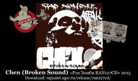 Chen (Broken Sound) «Рэп Зомби RAN127CD» 2015 (Rap'A Net)