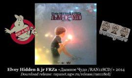 Elvey Hidden & jr FRZa «Дымное Чудо /RAN118CD/» 2014 (Rap'A Net)
